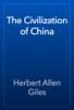 Herbert Allen Giles - The Civilization of China artwork