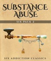 Substance Abuse Six Pack 2