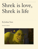 Shrek is love, Shrek is life