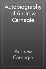 Autobiography of Andrew Carnegie book