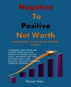 Negative To Positive Net Worth Become Debt Free To Reach Financial Freedom