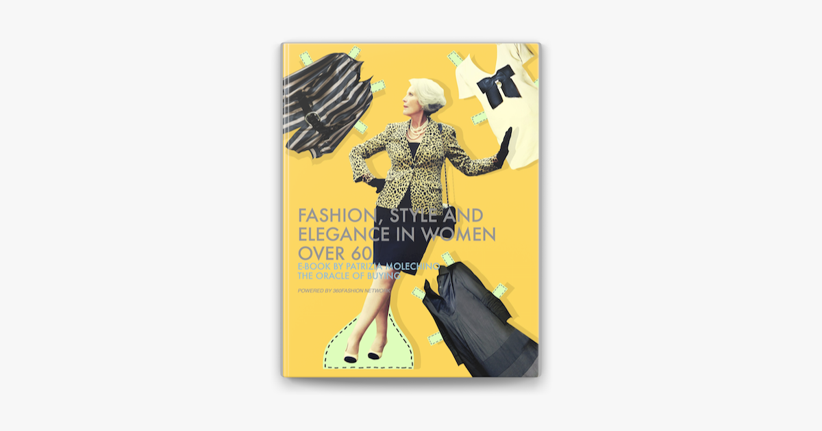 Fashion, Style and Elegance in Women Over 60 - Patrizia Molechino, Alessia Barucchi & Anina Net