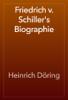 Heinrich Döring - Friedrich v. Schiller's Biographie artwork