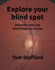 Explore your blind spot - Tom Stafford