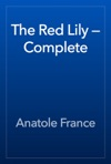 The Red Lily  Complete