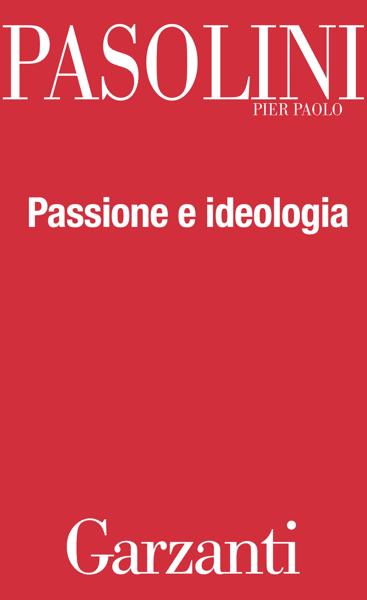 Passione e ideologia da Pier Paolo Pasolini
