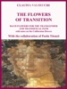 The Flowers Of Transition - Bach Flowers For The Transgender And Transsexual Path