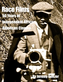 RACE FILM: 50 YEARS OF INDEPENDENT AFRICAN AMERICAN CINEMA