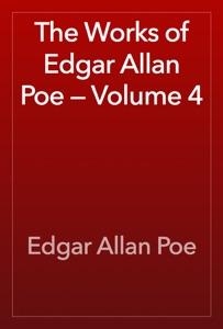 The Works of Edgar Allan Poe — Volume 4