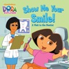 Show Me Your Smile A Visit To The Dentist Dora The Explorer