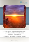 A Co2-Silica Geothermometer For Low Temperature Geothermal Resource Assessment