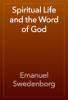 Emanuel Swedenborg - Spiritual Life and the Word of God artwork