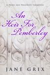 An Heir For Pemberley  A Pride And Prejudice Variation Short Story