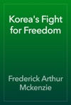 Koreas Fight For Freedom