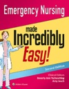 Emergency Nursing Made Incredibly Easy Second Edition