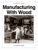 Manufacturing With Wood