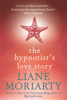 Liane Moriarty - The Hypnotist's Love Story artwork