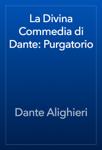 La Divina Commedia di Dante: Purgatorio