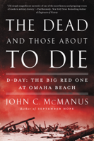 John C. McManus - The Dead and Those About to Die artwork