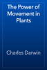 Charles Darwin - The Power of Movement in Plants artwork