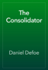 Daniel Defoe - The Consolidator artwork