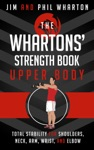 The Whartons Strength Book  Upper Body