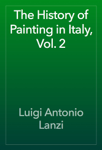 The History of Painting in Italy, Vol. 2