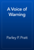 Parley P. Pratt - A Voice of Warning artwork