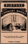 Preserving Meat And Fish - Tinning Canning Salting And Smoking