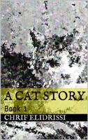 A Cat Story (Book 1)
