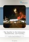 The Epistles To The Colossians Thessalonians And Timothy