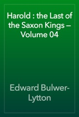 Harold : the Last of the Saxon Kings — Volume 04