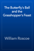 William Roscoe - The Butterfly's Ball and the Grasshopper's Feast artwork