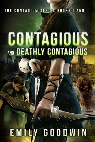 Emily Goodwin - Contagious and Deathly Contagious (The Contagium Series Book 1 and Book 2)