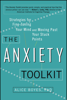 The Anxiety Toolkit - Alice Boyes, Ph.D