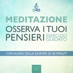 Meditazione. Osserva i tuoi pensieri da Paul L. Green