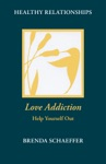 Love Addiction Help Yourself Out