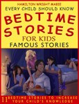 Bedtime Stories for Kids: Famous Stories: Every Child Should Know
