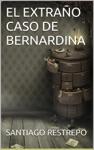 El Extrao Caso De Bernardina