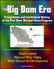 Big Dam Era: A Legislative And Institutional History Of The Pick-Sloan Missouri Basin Program