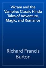 Vikram and the Vampire; Classic Hindu Tales of Adventure, Magic, and Romance