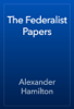 Alexander Hamilton - The Federalist Papers 앨범 사진