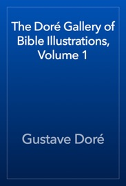 The Dor Gallery Of Bible Illustrations Volume 1