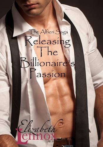Elizabeth Lennox - Releasing the Billionaire's Passion