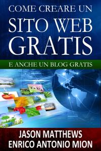 Come creare un sito web gratis: e un blog gratis Copertina del libro