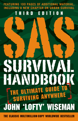 SAS Survival Handbook, Third Edition - John Lofty Wiseman book
