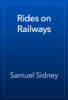 Samuel Sidney - Rides on Railways artwork