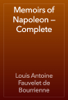 Louis Antoine Fauvelet de Bourrienne - Memoirs of Napoleon — Complete artwork