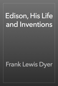 Edison, His Life and Inventions Book Review