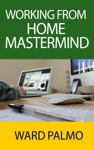 Working From Home Mastermind